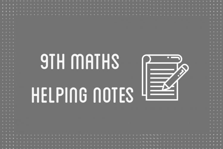 9th Class Mathematics Helping Notes of All Chapters in PDF