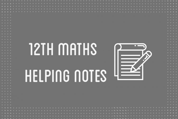 12th Class Mathematics Helping Notes of All Chapters in PDF