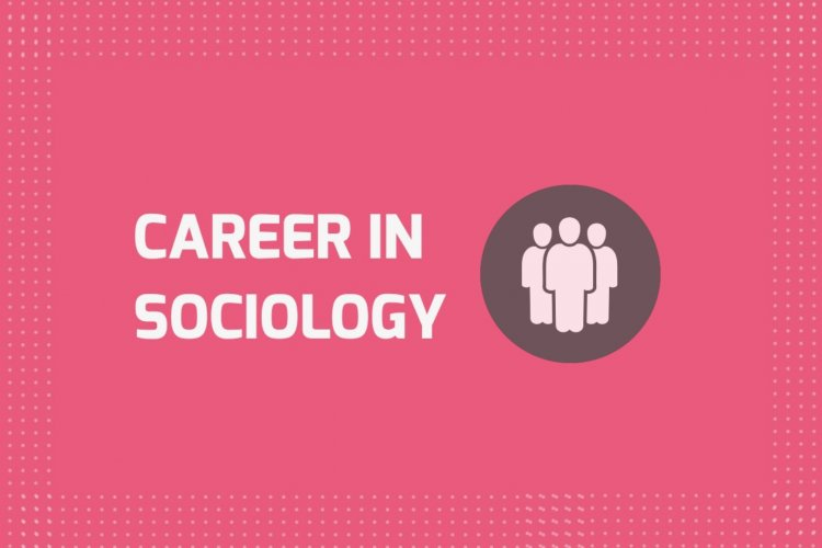 Career in Sociology, Job Opportunities, Scope, Demand and Future in Pakistan